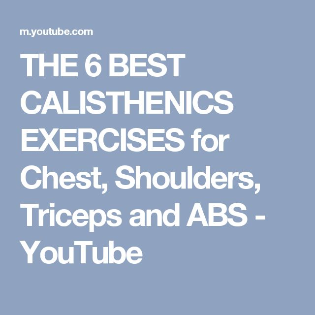 THE 6 BEST CALISTHENICS EXERCISES for Chest, Shoulders, Triceps and ABS - YouTube