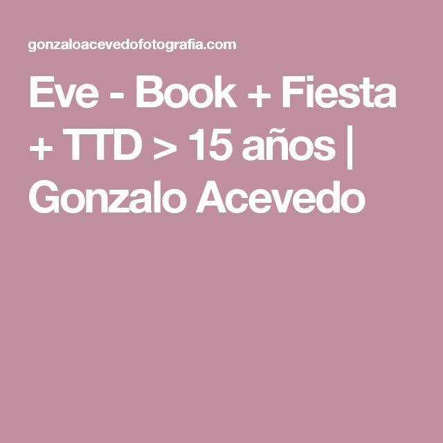 Eve - Book + Fiesta + TTD > 15 años | Gonzalo Acevedo