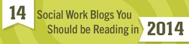 14 Social Work Blogs You Should Be Reading in 2014. The Political Social Worker has made the list.