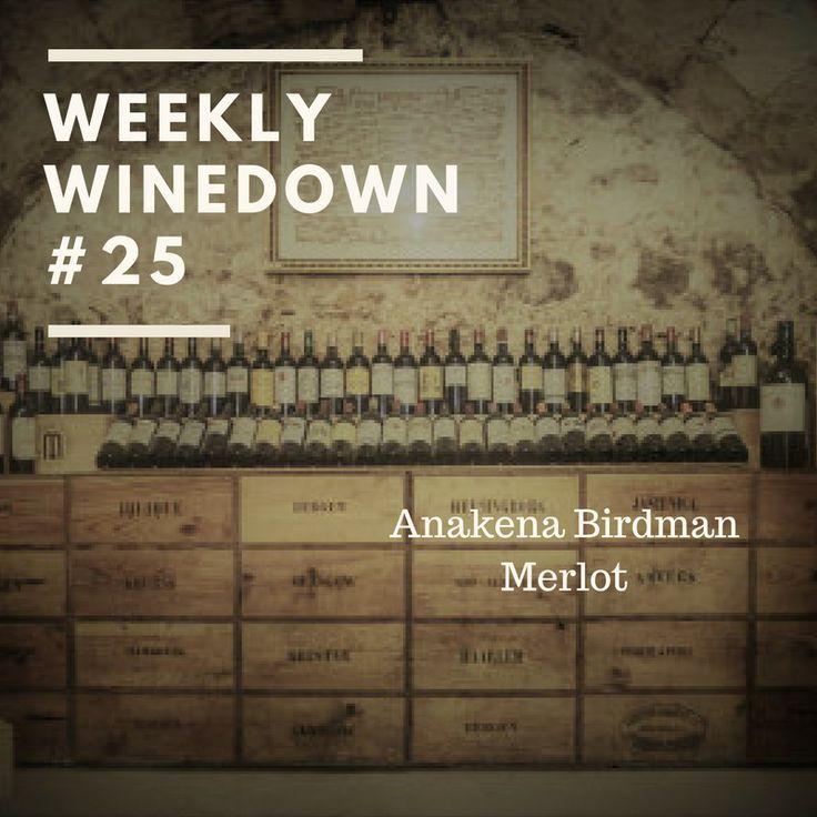 Weekly Winedown #25 Anakena Birdman Merlot