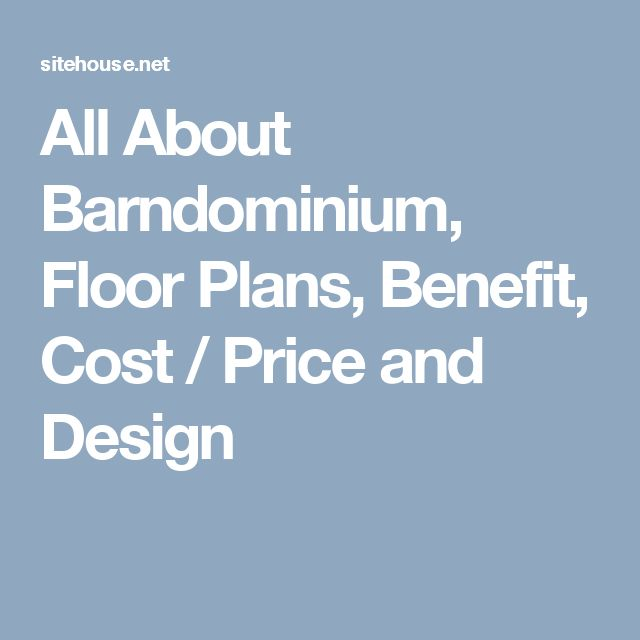 All About Barndominium, Floor Plans, Benefit, Cost / Price and Design