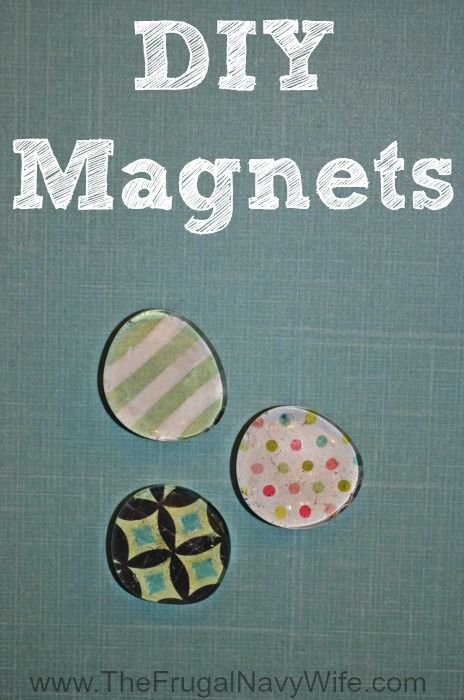 Make Your Own Fridge Magnets - The Frugal Navy Wife