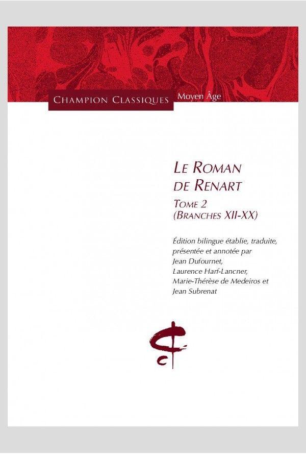 Le Roman de Renart. Tome 2, Branches XII-XX