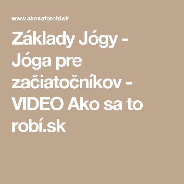 Základy Jógy - Jóga pre začiatočníkov - VIDEO Ako sa to robí.sk