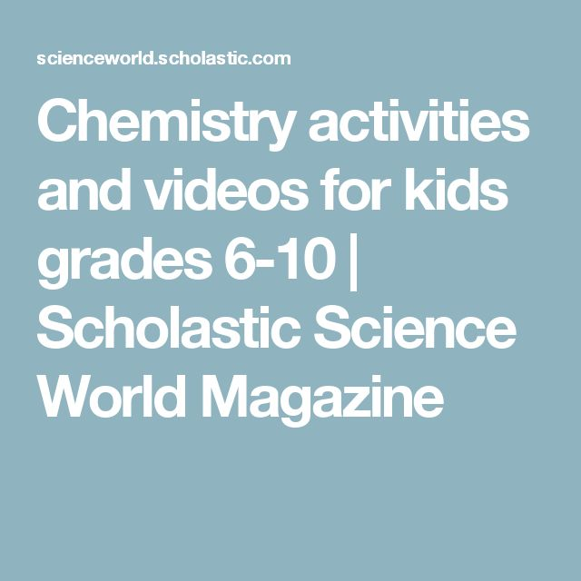 Chemistry activities and videos for kids grades 6-10 | Scholastic Science World Magazine