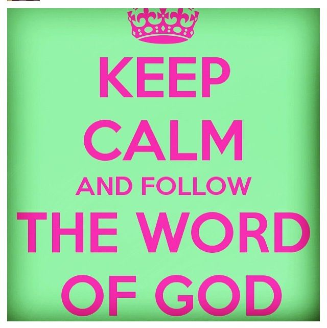 Keep Calm and Follow the word of God
