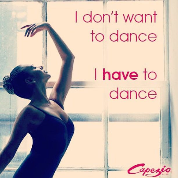 What about you, do you HAVE to dance? #dancer #dancers #dance