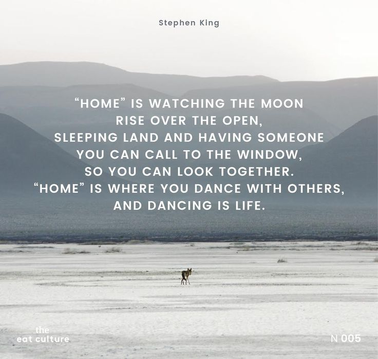 "How often we use the expression ""feel right at home""? Whether it is made of solid brick or warm embraces, the home of The Eat Culture has to do with dreamy, real, daily life... Looking at that window called world together with all of you! #onequoteaweek #quotes #stephenking"