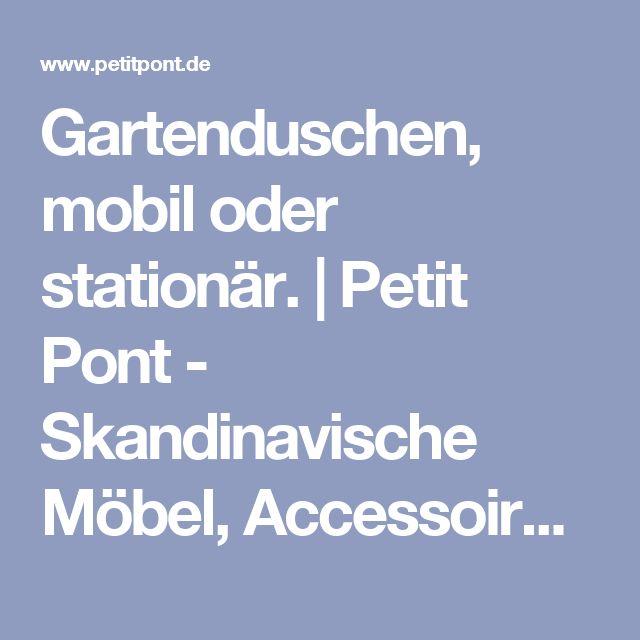 Inspirational Gartenduschen mobil oder station r Petit Pont Skandinavische M bel Accessoires u Dekoartikel