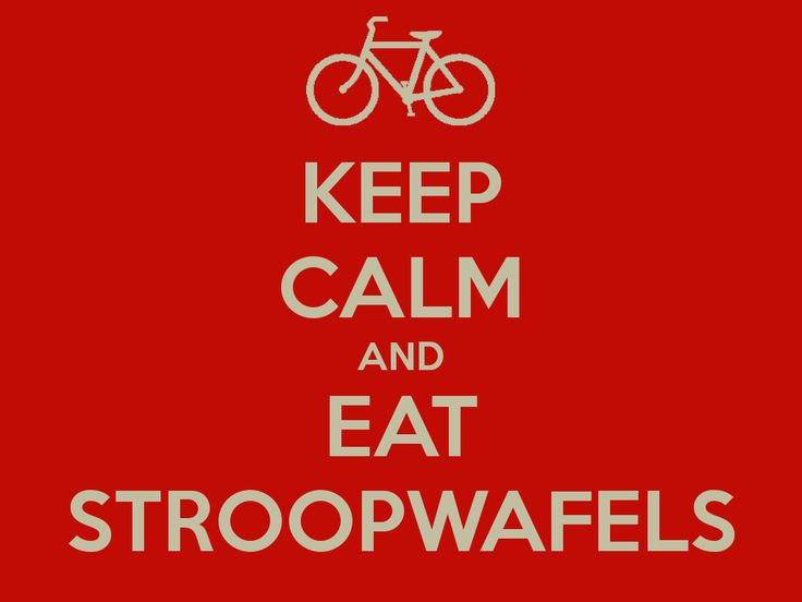 KEEP CALM AND EAT STROOPWAFELS - KEEP CALM AND CARRY ON Image Generator