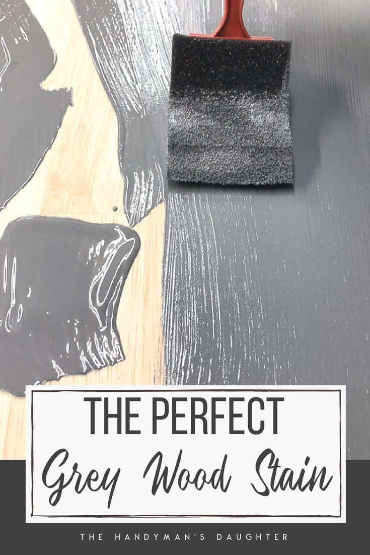 The Perfect Grey Wood Stain Grey Stained Wood Staining Wood