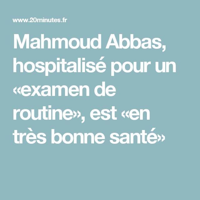 Mahmoud Abbas, hospitalisé pour un «examen de routine», est «en très bonne santé»