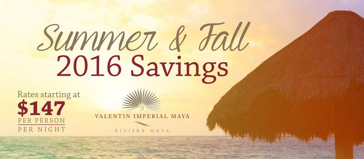 Valentin Imperial Maya Summer 2016 Savings Starting at $147 Per Person Per Night - All Inclusive Vacation Deals and Specials