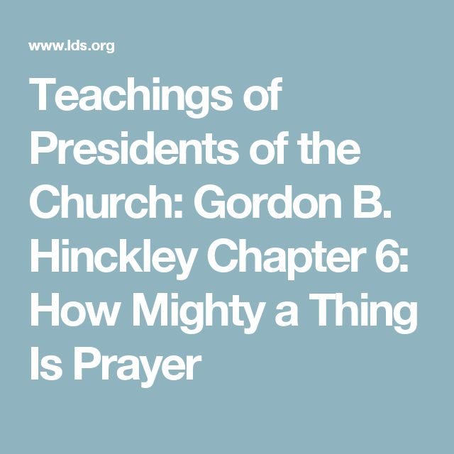 Teachings of Presidents of the Church: Gordon B. Hinckley Chapter 6: How Mighty a Thing Is Prayer