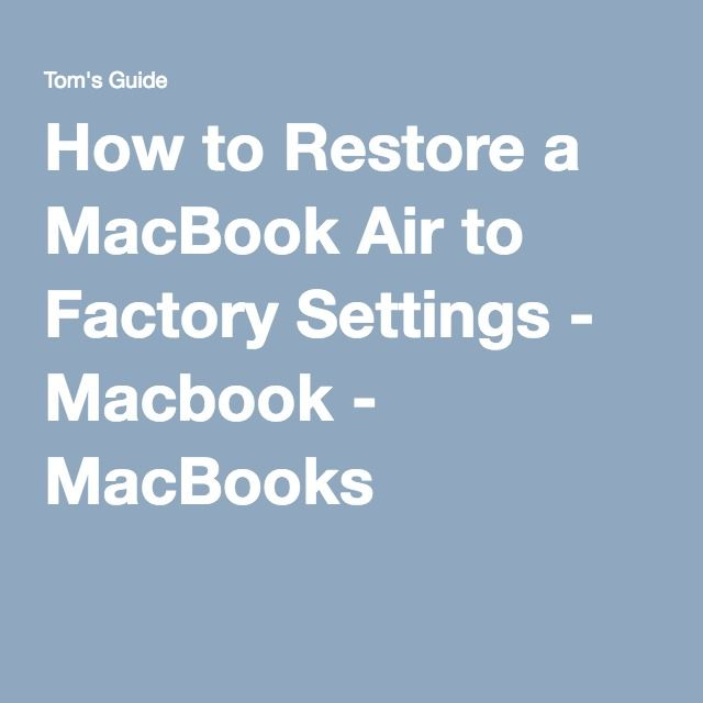 How to Restore a MacBook Air to Factory Settings - Macbook - MacBooks