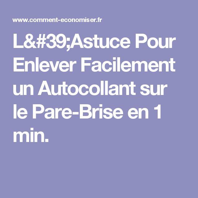 L'Astuce Pour Enlever Facilement un Autocollant sur le Pare-Brise en 1 min.