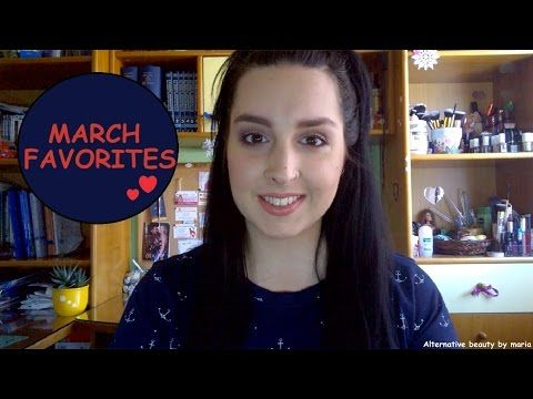 Alternative beauty by maria: March Favorites| Alternative beauty (video)