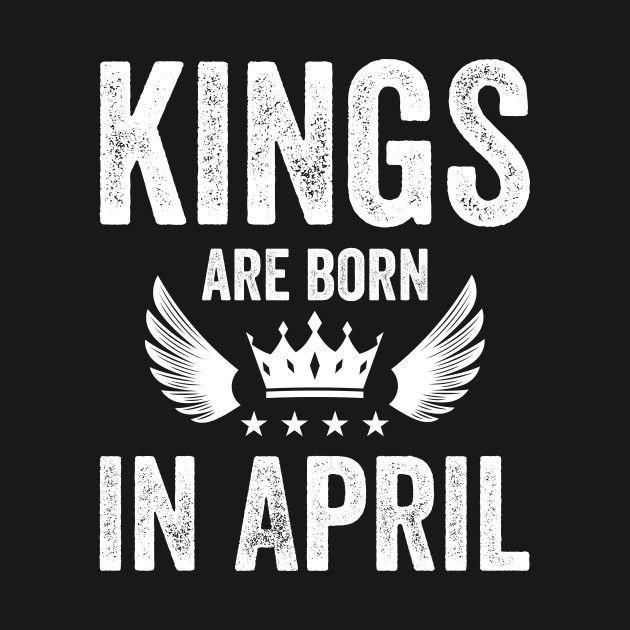 april gifts svg Kings are born in April April birthday gift birthday boy gift Born in april kings and queens Kings svg birthday king