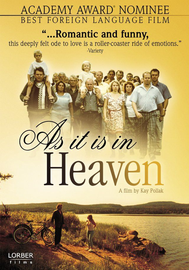 As it is in Heaven - one of my favourite all time movies!!  Seek it out and watch it!  i promise you wont be disappointed.
