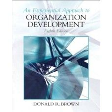 Test Bank for Experiential Approach to Organization Development 8th Edition Brown  at https://testbankscafe.eu/Test-Bank-for-Experiential-Approach-to-Organization-Development-8th-Edition-Brown