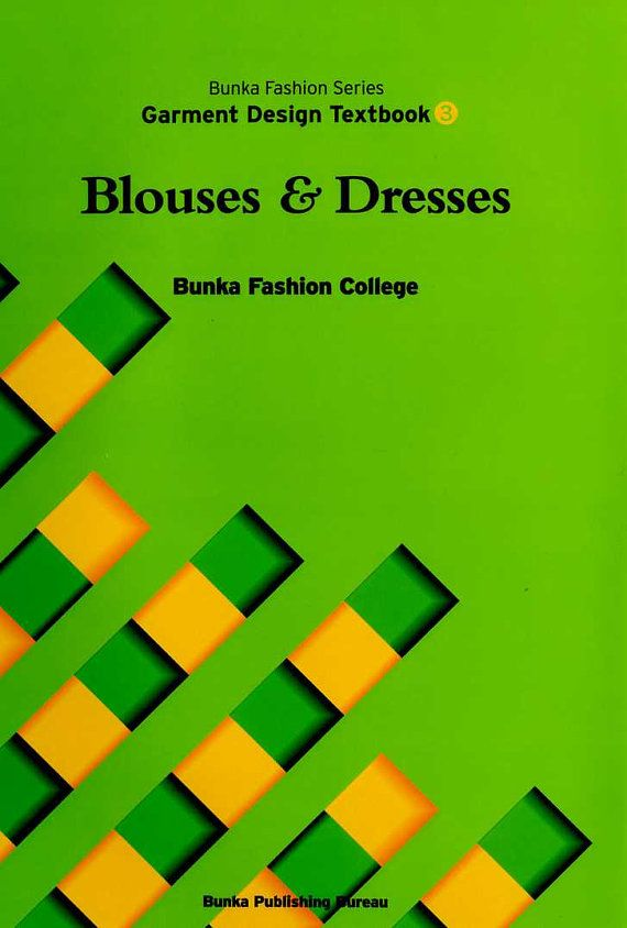 Blouses and Dresses Bunka Fashion Series Garment Design Text Book 3 - Bunka Fashion College