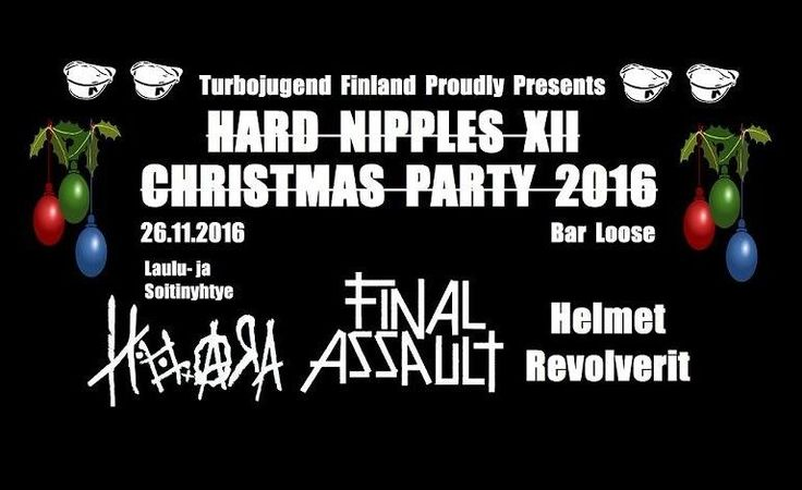 TJ Finland Xmas Party - Final Assault, Huora, Helmet Revolverit - Bar Loose, Helsinki - 26.11.2016 - Tiketti