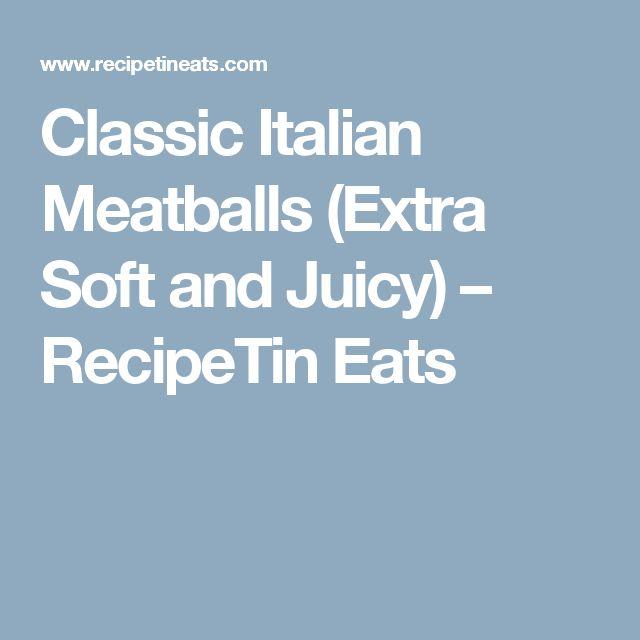 Classic Italian Meatballs (Extra Soft and Juicy) – RecipeTin Eats