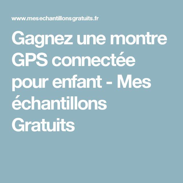 Gagnez une montre GPS connectée pour enfant - Mes échantillons Gratuits