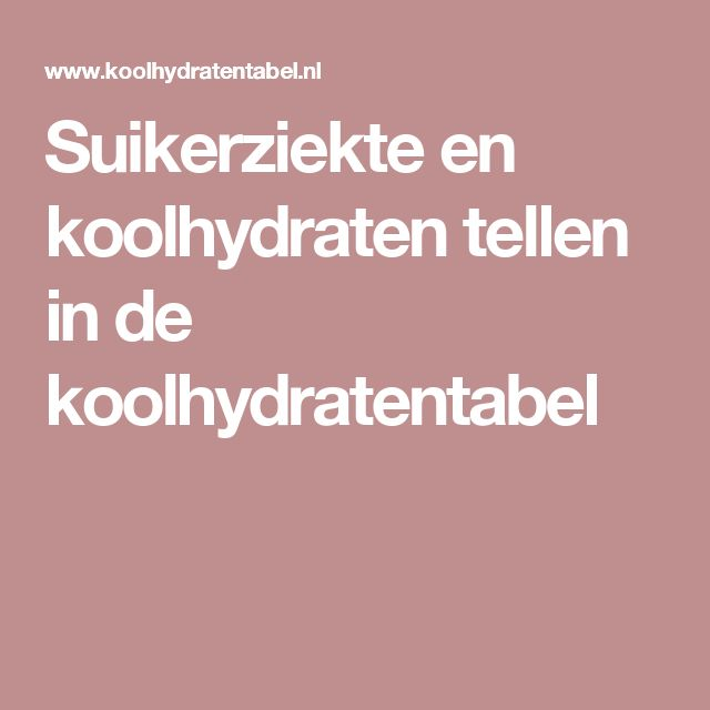 Suikerziekte en koolhydraten tellen in de koolhydratentabel