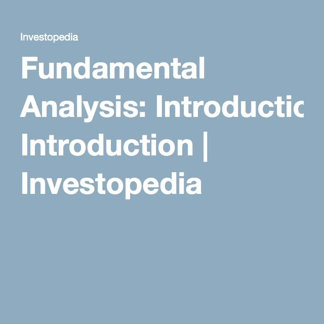 Fundamental Analysis: Introduction | Investopedia