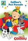 Caillou: Caillou's Pet Parade [DVD]