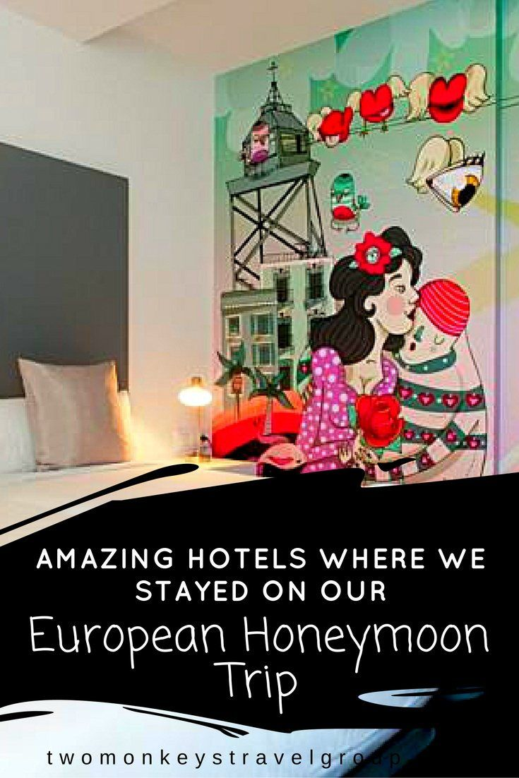 Amazing Hotels where we stayed on our European Honeymoon Trip