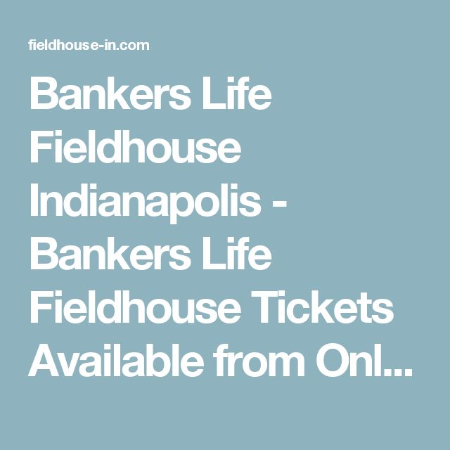 Bankers Life Fieldhouse Indianapolis - Bankers Life Fieldhouse Tickets Available from OnlineCityTickets.com