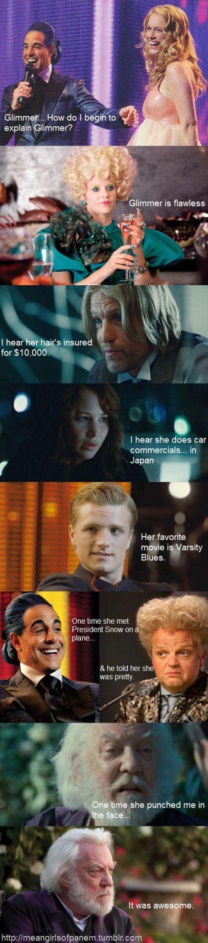"The Hunger Games Mean Girls of Panem Tumblr meme ""Glimmer is flawless""    President Snow. . .   hahaha"