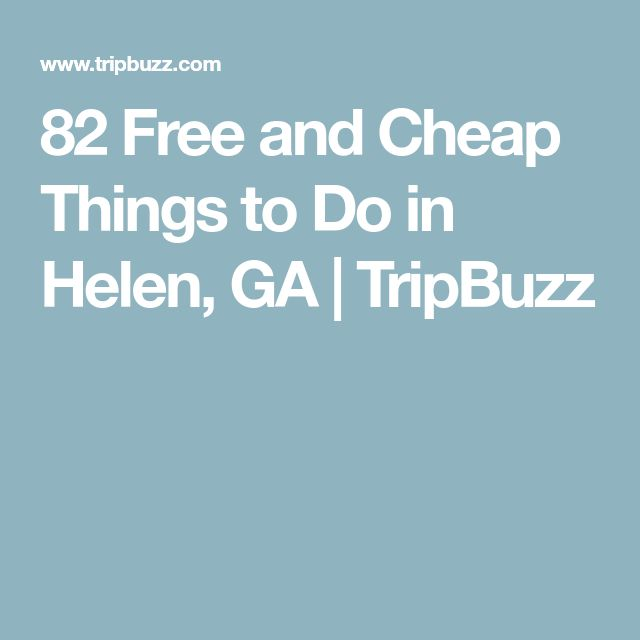82 Free and Cheap Things to Do in Helen, GA | TripBuzz