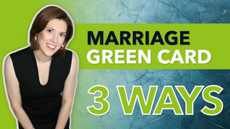 marriage green card 3 ways 2020  green cards marriage