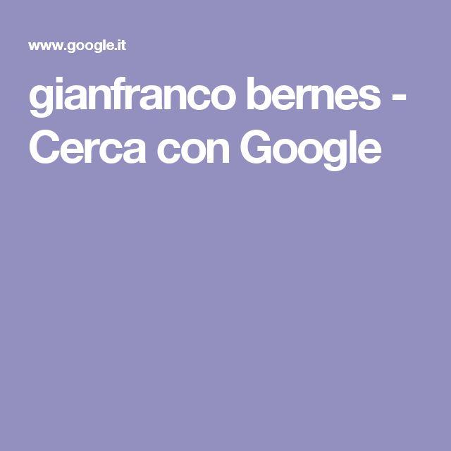 gianfranco bernes - Cerca con Google