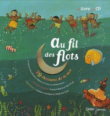 Au fil des flots : 29 Chansons de la mer (Livre-disque) - Stéphane Girel, Isabelle Chatellard, Evelyne Resmond-Wenz - Amazon.fr - Livres