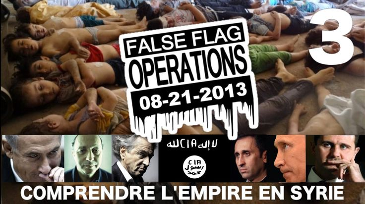 Comprendre l'Empire En Syrie (3) Le False Flag Chimique d' Al Ghouta