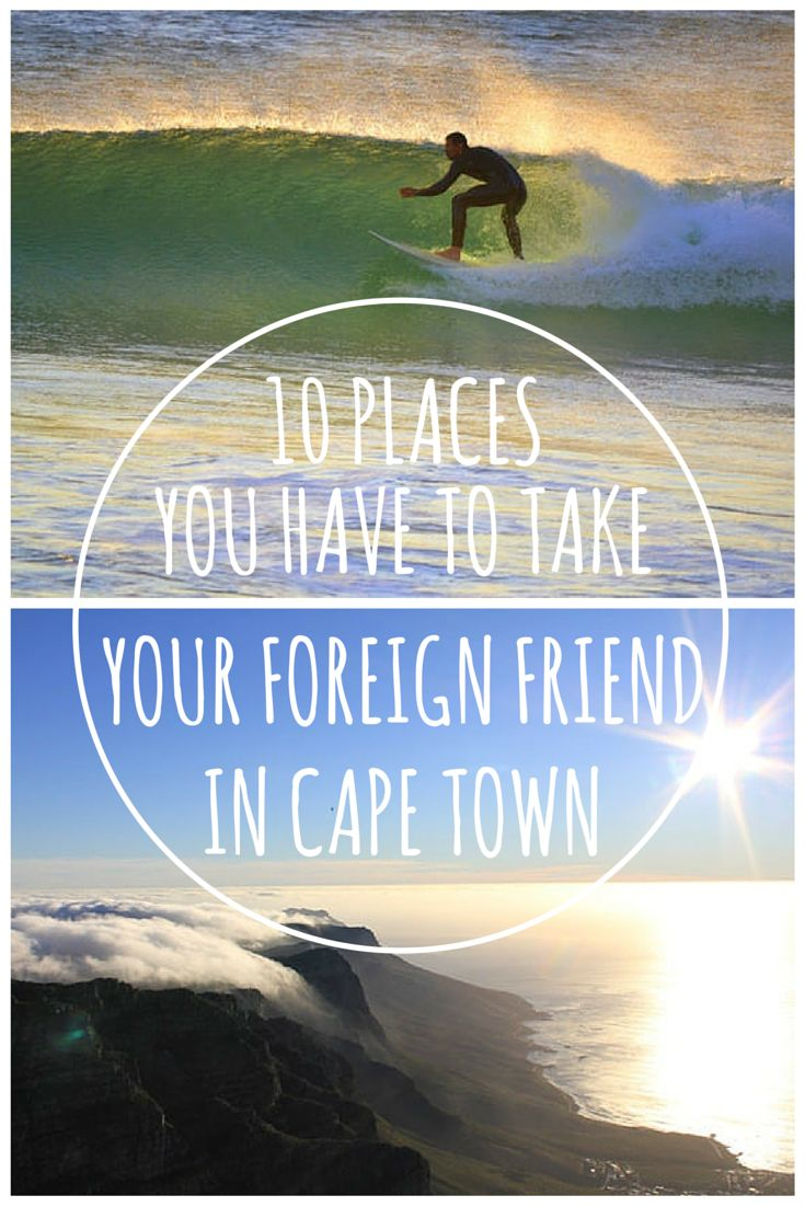 10 of the hottest spots to take your foreign friend when in Cape Town.