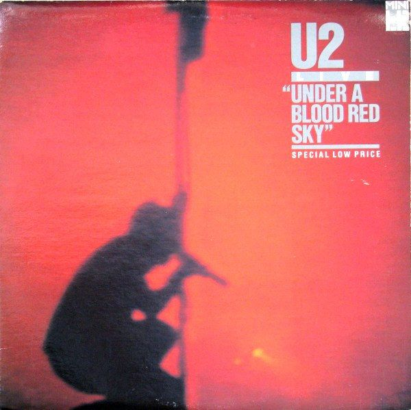 U2 - Under A Blood Red Sky (Vinyl, LP) at Discogs 1983