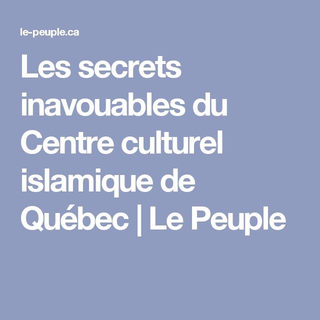 Les secrets inavouables du Centre culturel islamique de Québec | Le Peuple