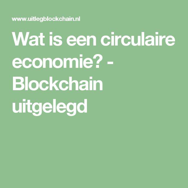 Wat is een circulaire economie? - Blockchain uitgelegd