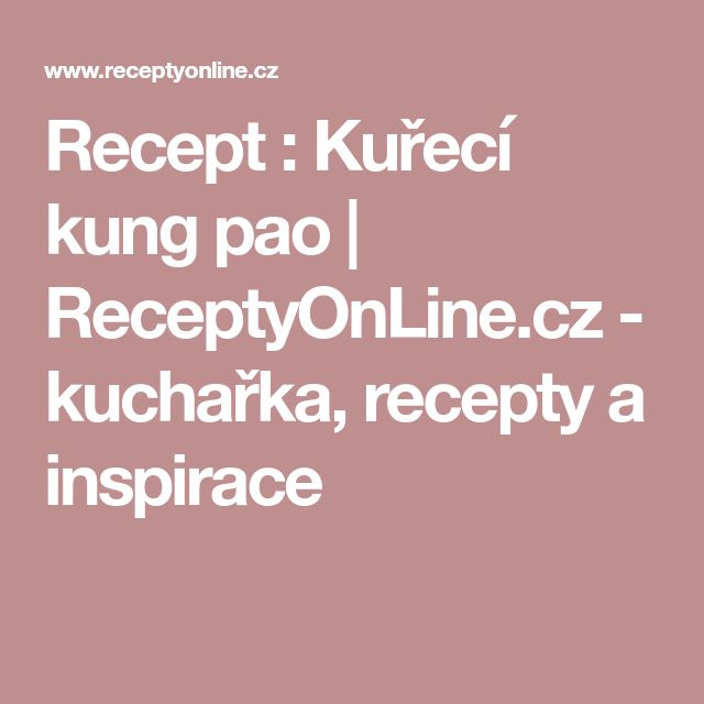Recept : Kuřecí kung pao   ReceptyOnLine.cz - kuchařka, recepty a inspirace