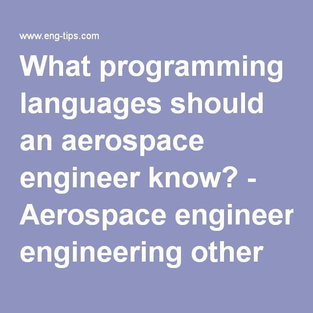 What programming languages should an aerospace engineer know? - Aerospace engineering other topics - Eng-Tips