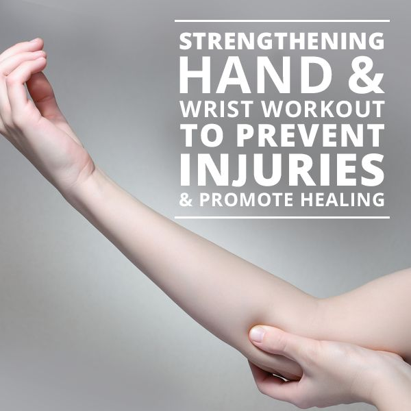 Prevent injuries and promote healing with this Strengthening Hand & Wrist Workout!  #fitnesstips #workouts