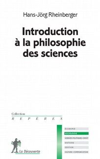 Introduction à la philosophie des sciences. Hans-Jörg Rheinberger