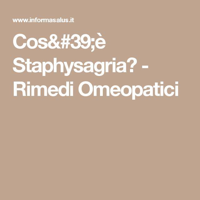 Cos'è Staphysagria? - Rimedi Omeopatici