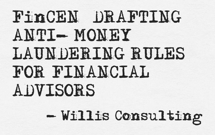 "The regulations, in ""draft review,"" could require all investment advisors to implement formal anti-money laundering programs. Read the blog here: http://www.willis-consulting.com/fincen-drafting-anti-money-laundering-rules-for-financial-advisors/"