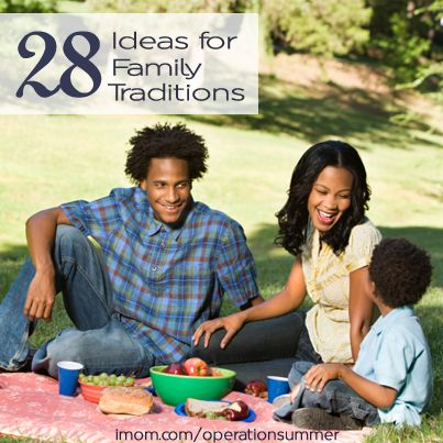 Looking for ideas for your Talk and Tradition time with your kids this summer? Check out iMOM's 28 ideas for family traditions and get started!